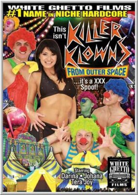 Клоуны-Убийцы Из Космоса, XXX Пародия / This Isn't Killer Klowns From Outer Space ...It's a XXX Spoof! (2012)