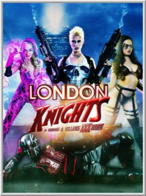 Рыцари Лондона: Герои и Злодеи / London Knights: A Heroes and Villains XXX Parody (2016)