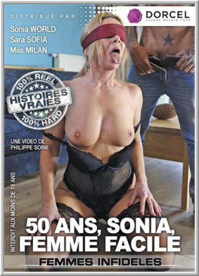 Соня, 50 Лет, Любит Трахаться / Sonia, 50 And Easy As Fuck / 50 Ans, Sonia Femme Facile (2016)