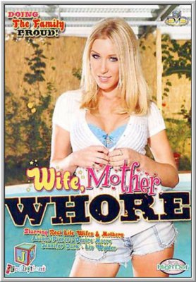 Жена, Мать, Шлюха / Wife, Mother, Whore (2007)