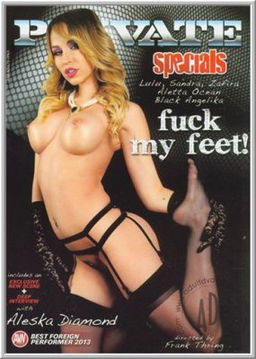 Трахни мои ножки / Private Specials 70: Fuck My Feet (2013)