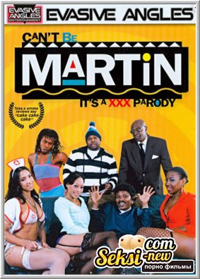 Не может быть Мартин: это порно пародия / Cant Be Martin: Its a XXX Parody (2013)