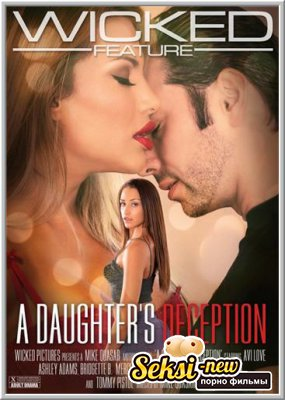 Обман дочерей / A Daughters Deception (2018)
